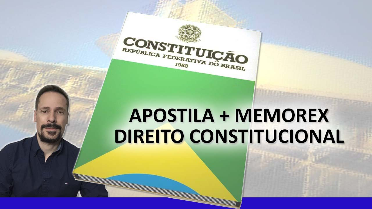 Apostila + Memorex de Direito Constitucional