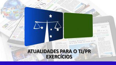 Atualidades TJ/PR - Exercícios