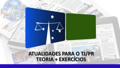 Atualidade para o TJ - Teoria + Exercicios